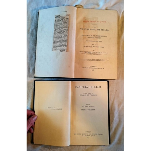 477 - J.H. Todd, Cogadh Gaedhel re Gallaibh (L.1867); C.O Rahilly, Eachtra Uilliam (D. 1949). (2)...