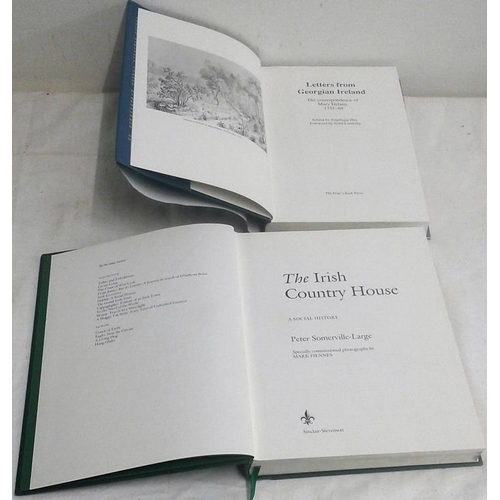 482 - Irish Country House, Social History. Peter Somerville-Large. 1985. & Letters from Georgian Ireland. ...