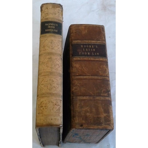 496 - History of The Irish Rebellion in 1798    by W. H. Maxwell.  London.  1845. Half leather  & Moore's ...