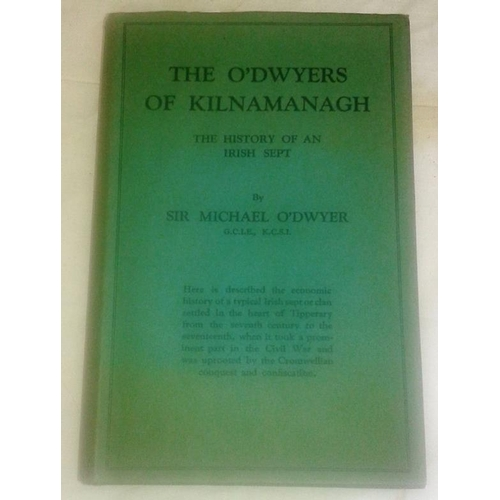 505 - The O'Dwyers of Kilnamanagh.   Sir Michael O'Dwyer. London. 1933. Dust jacket....
