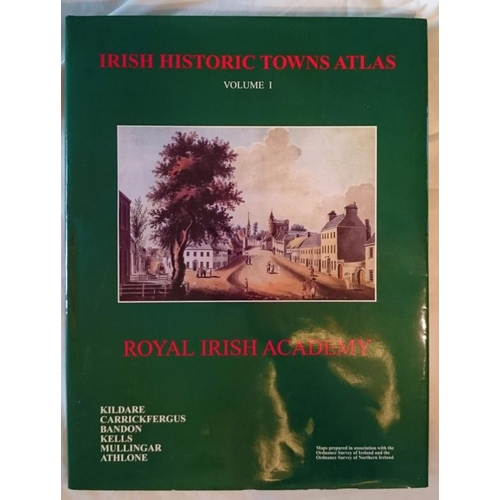 512 - Irish Historic Town Atlas, Royal Irish Academy, Hardback, Vol 1: Kildare, Bandon, Carrickfergus, Kel...