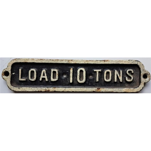 27 - Cast Iron Sign - Load 10 Tons, c.11in x 2.5in...