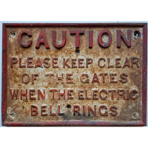 57 - Gate Sign - Caution: Please Keep Clear Of The Gates When The Electric Bell Rings, 14in x 10in...