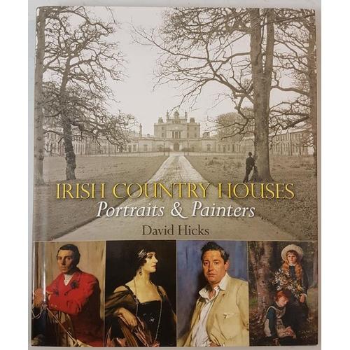18 - David Hicks <em>'Irish Country Houses - Portraits and Painters' 2014.</em> Folio. Fine copy...
