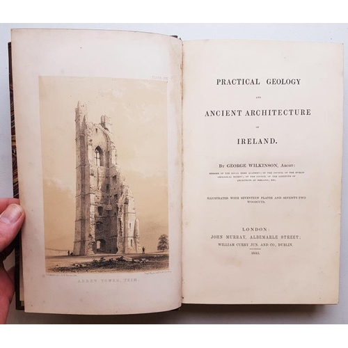 30 - <em>'Practical Geology &amp; Ancient Architecture of Ireland'</em> by George Wilkinson 1845, printer...