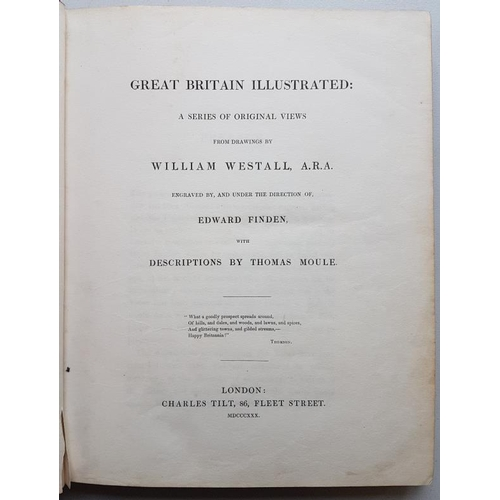 36 - Thomas Moule <em>'Great Britain Illustrated'</em>' 1830. 1st Edition with 120 Plates...