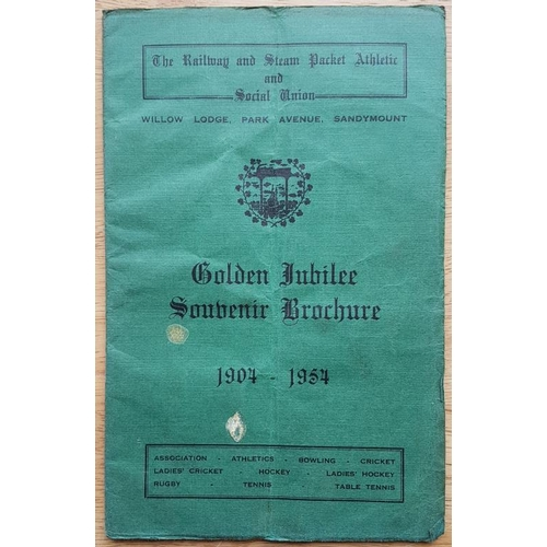 44 - The Railway & Steam Packet Athletic and Social Union, Golden Jubilee Souvenir Brochure 1904-1954...