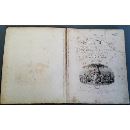 184 - Lewis's Atlas comprising the Counties of Ireland and a General Map of the Kingdom. London. 183...