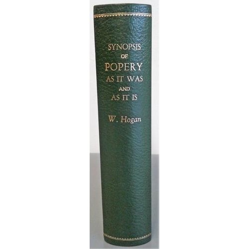 191 - [Controversial Limerick Priest] Synopsis of Popery as it was and as it is by William Hogan. Hartford...