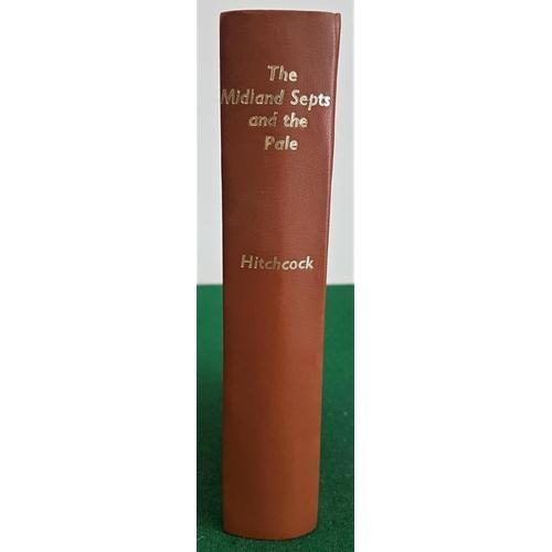 9 - <em>'The Midland Septs</em>' and '<em>The Pale'</em> by F R Montgomery Hitchcock, Dublin 1908 with l...