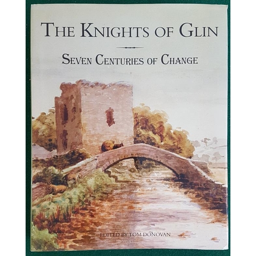 44 - <em>The Knights of Glin: Seven Centuries of Change</em>. Tom Donovan. Large format. 2009. Edition so...