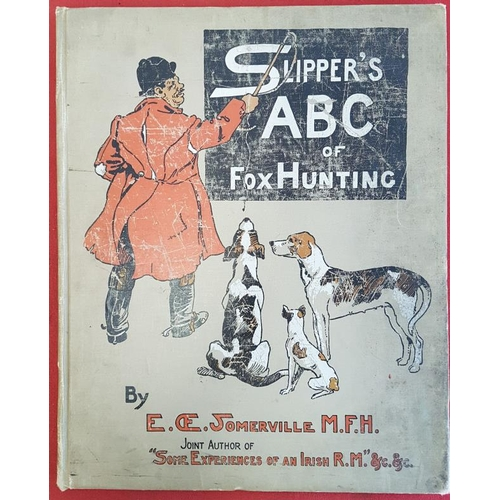22 - Somerville and Ross '<em>Slipper's A B C of Hunting'</em> 1903. 1st Edition. Folio. 20 fine colour p...