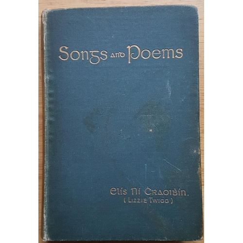 24 - Eilis Ni Chraoibhin (Lizzie Twigg), <em>Songs and Poems</em>, L.1905 with an intro by Canon Sheehan....