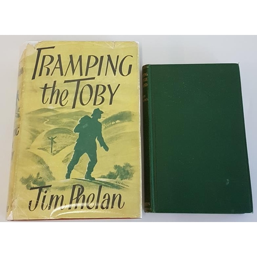41 - Jim Phelan <em>'Tramping The Toby'</em>  1st edit. Dust jacket; and John Gibbons <em>'Tramping Throu...