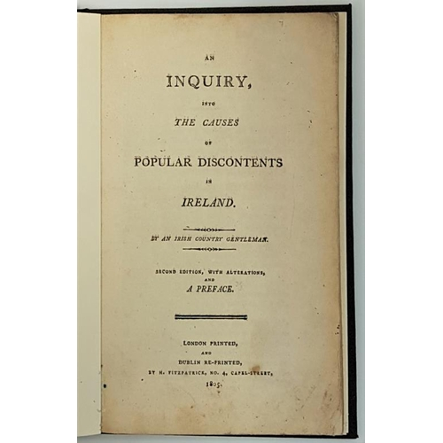 56 - <em>An Inquiry, into the Causes of Popular Discontents in Ireland By an Irish Country Gentleman</em>...