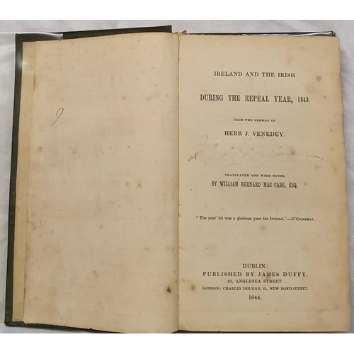 648 - <em>Ireland and The Irish During The Repeal Year 1843</em> by Herr J Venedy, Dublin 1844, important ...