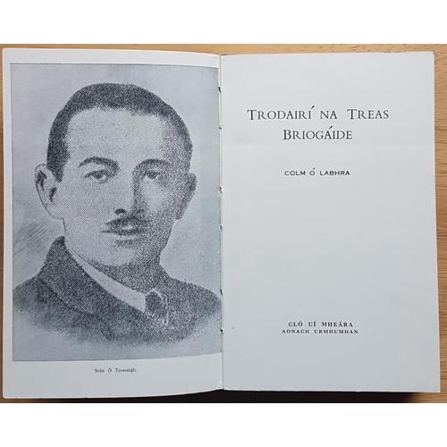 650 - Colm O Labhra, <em>Trodairí na Treas Briogáide, (Tipperary 3rd Brigade).</em> Cl&oacut...