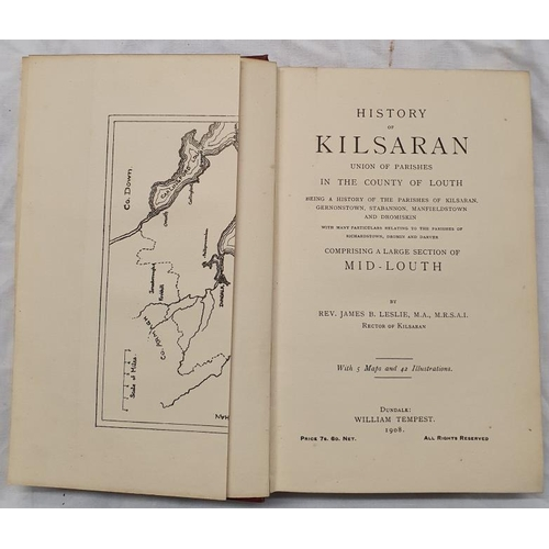 652 - <em>History of Kilsaran,</em> Union of Parishes in the County of Louth, Rev James Leslie, Dublin 190...