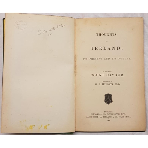 658 - Cavour, Count. <em>Thoughts on Ireland: Its Present and its Future.</em> Translated by W.B. Hodgson....
