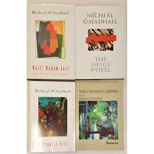 41 - Michael O'Siadhail , 4 first editions including <em>Hail Madam Jazz</em> 1992 signed...