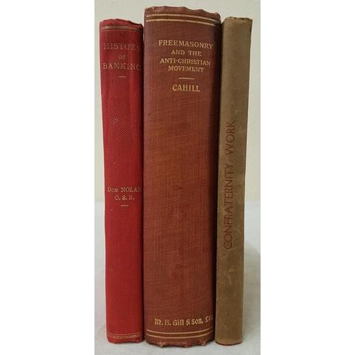 31 - <em>History and Mystery of Banking in Ireland</em> by Dom Patrick Nolan. 1923 & <em>Freemasonry ...