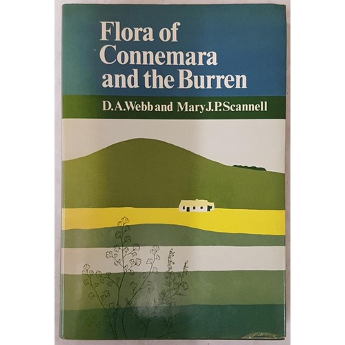 39 - D A Webb and Mary J P Scannell,<em> Flora of Connemara and the Burren</em>,1983, RDS & Cambridge...