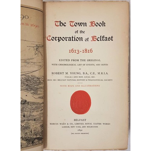16 - (Belfast) Young, Robert M. (editor). <em>The Town Book of the Corporation of Belfast</em> 1613-1816....