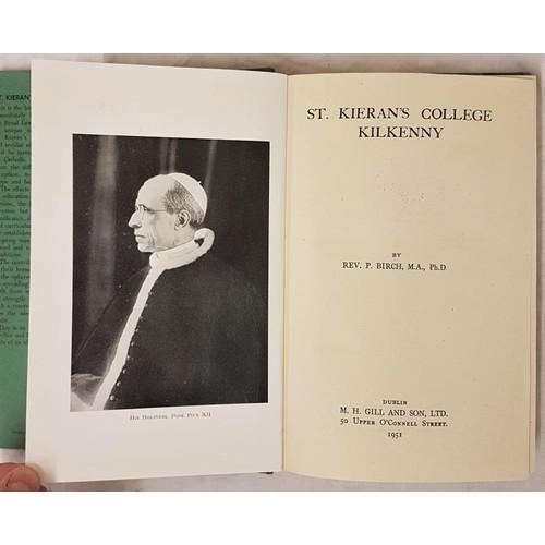 24 - Birch Rev. P <em>Saint Kieran's College, Kilkenny</em> 1 Vol Dublin 1951...