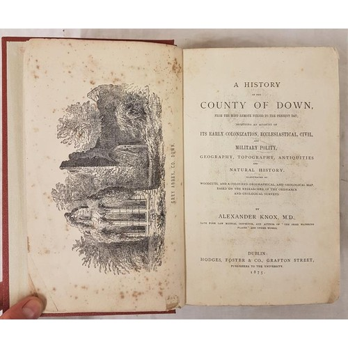 28 - Knox, Alexander <em>A History of The County of Down,</em> 1 vol. 1875....