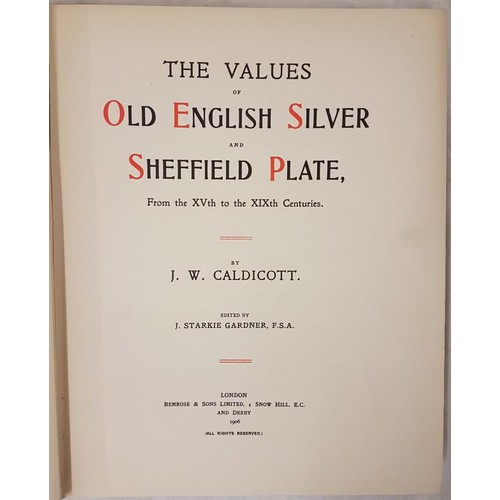 32 - Caldicott, J. W. <em>The Values of Old English Silver and Sheffield Plate 1th to 19th centuries.</em...