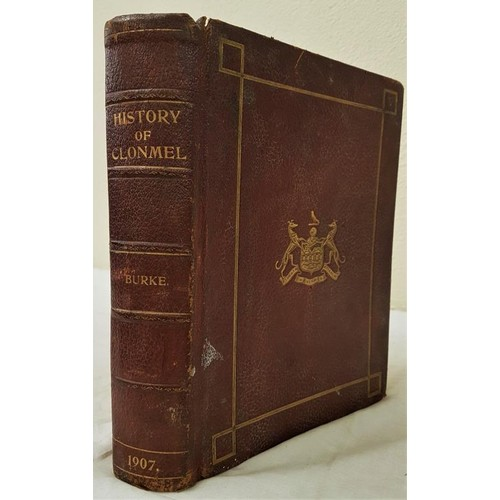 36 - Burke William P.<em> History of Clonmel,</em> 1 vol, 1907....