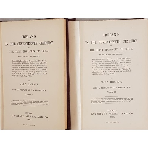 38 - Mary Hickson, <em>Ireland in the Seventeenth Century or The Massacres of 1641-1642</em>. 1884; 2 lar...