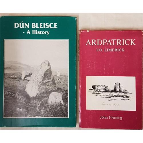 48 - Limerick local Histories. <em>Dun Bleisce [Doon</em>]; and <em>Ardpatrick.</em> Both in dust wrapper...