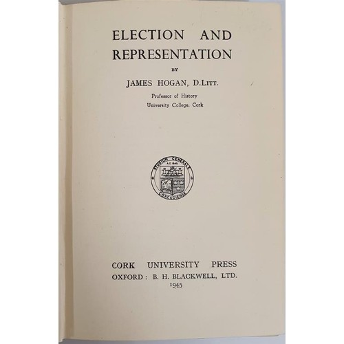 30 - Hogan, James <em>Election and Representation,</em> Cork University Press, 1945...
