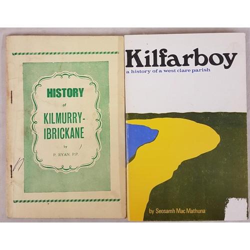 38 - Clare local histories. <em>History of Kilmurry-Ibrickane</em> by P. Ryan. 1969; and <em>Kilfarboy ...