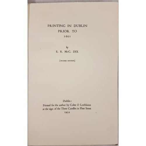 39 - <em>Printing in Dublin Prior to 1601</em>. E. R. Mc Dix. Three Candles Press. 1932. plus plates. ori...