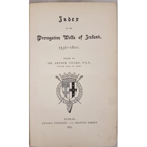 42 - Sir Arthur Vicars <em>Index to the Prerogative Wills of Ireland,</em>1897. Mulholland book plate an...