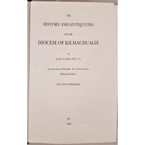 540 - Fahey, J. <em>The History and Antiquities of the Diocese of Kilmacduagh</em> 1986, facsimile reprint...