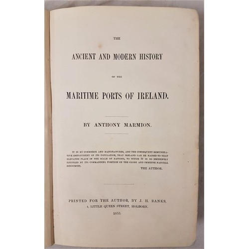 547 - Anthony Marmion <em>The Ancient and Modern History of the Maritime Ports of Ireland</em> 1855. ...
