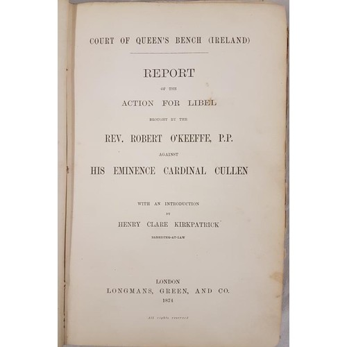 564 - <em>O'Keeffe vs. Cardinal Cullen: Court of Queen's Bench (Ireland) Report of the Action for Libel br...