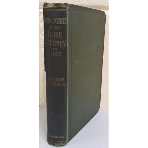 568 - Thomas Carlyle <em>Reminiscence of my Irish Journey in 1849</em>, London 1882 (1)...