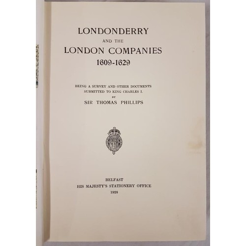 575 - Phillips, Thomas.<em> Londonderry and the London Companies 1609-1629.</em> Being a Survey and other ...
