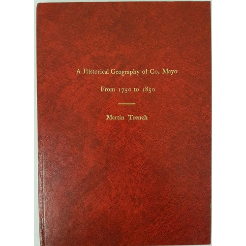 12 - County Mayo from 1750 to 1850 <em>A Historical Geography</em> by Martin Trench. A Dissertation...