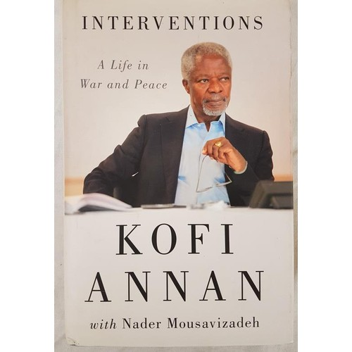 34 - <em>Interventions</em>, Kofi Annan, First UK Edition, First Printing, Inscribed by the author, Allen...