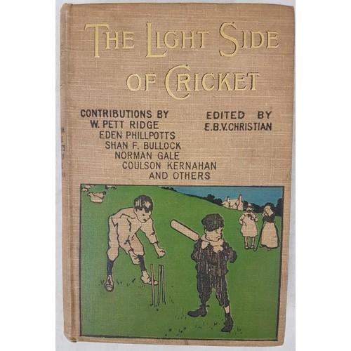 35 - Christian, E.B.V. Editor. <em>The Light Side of Cricket.</em> London, Bowden, 1898. First edition. P...