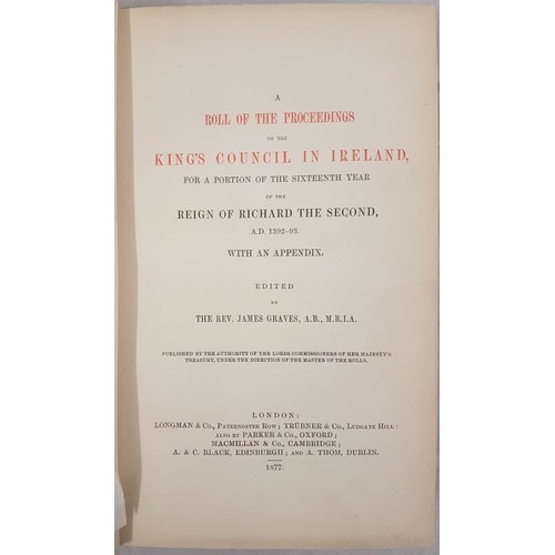 41 - Rev. J. Graves. <em>A Roll of the Proceedings of The King's Council in Ireland</em>. 1877. Fro...