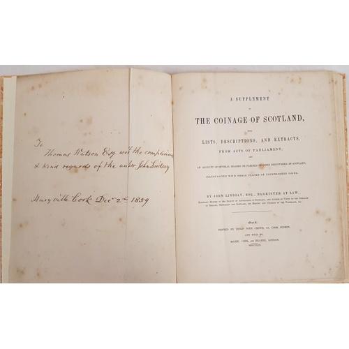 48 - John Lindsay.<em> A Supplement to The Coinage of Scotland</em>. Published Cork 1859. 1st edit. Fine ...