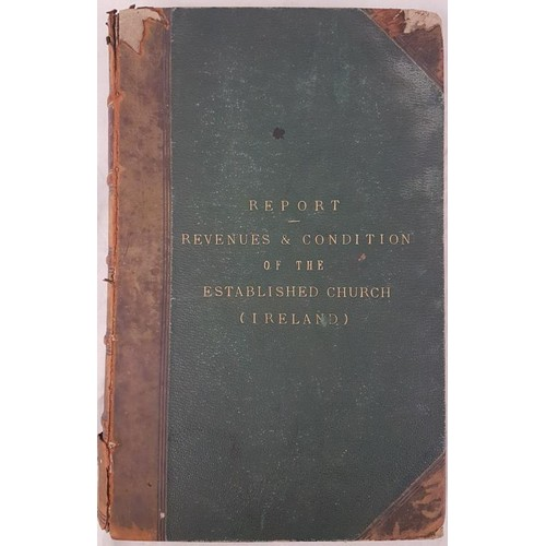 4 - <em>Report on the Revenues and Condition of the Established Church, Ireland </em>Dublin, Thom. 1868....