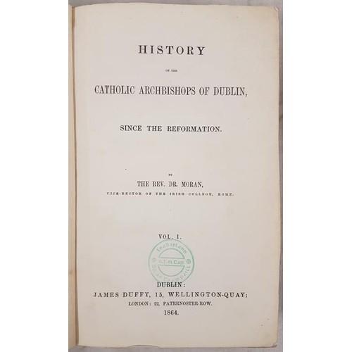 12 - Moran, Patrick <em>History of the Catholic Archbishops of Dublin since the Reformation.</em> Vol. I ...