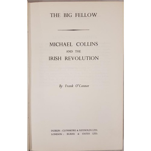 17 - O'Connor, Frank. <em>The Big Fellow</em>. Michael Collins and the Irish Revolution. Illustrated. Dub...